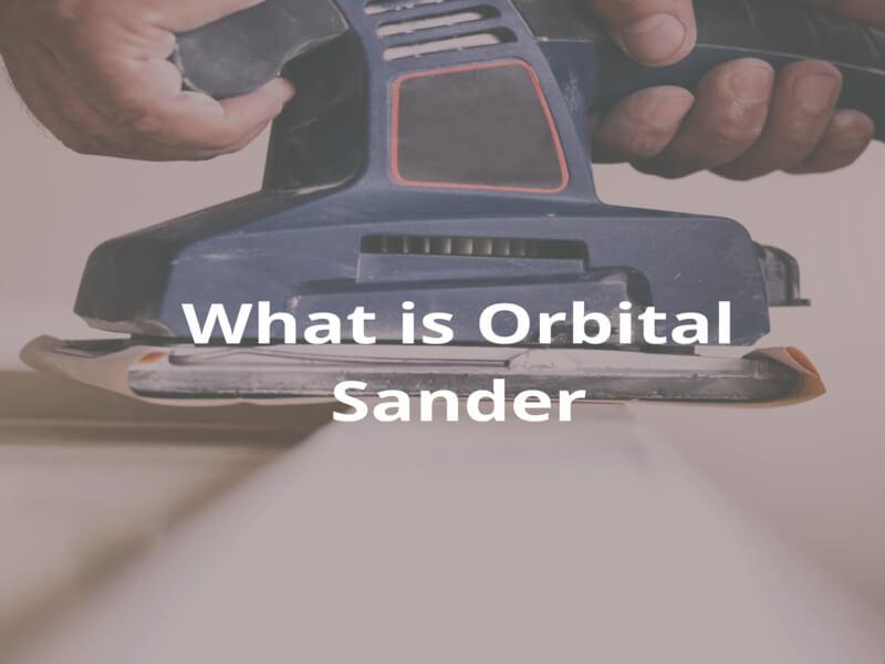 How to use orbital sander