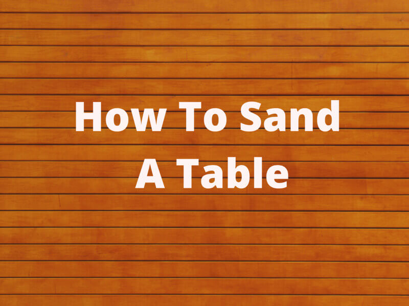 Table Sanding