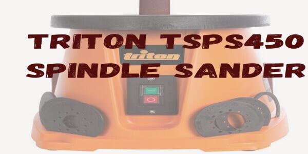 Trition tsps450 spindle sander