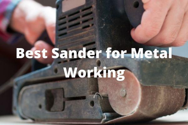 Best Sander For Metal